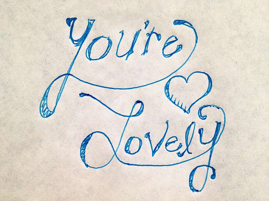 """You're Lovely ♥"" Hand Lettering"